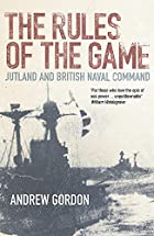 The Rules of the Game: Jutland and British…
