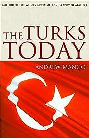The Turks today por Andrew Mango