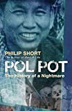 Pol Pot : the history of a nightmare / Philip Short