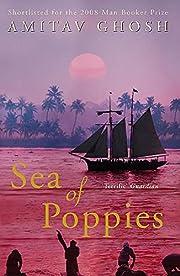 Sea of Poppies: Ibis Trilogy Book 1 av…