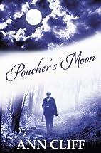 Poacher's Moon by Ann Cliff