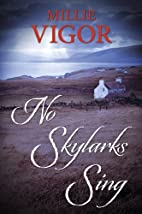 No Skylarks Sing by Millie Vigor