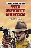 The bounty hunter / Billy Hall