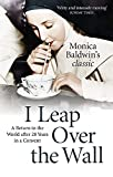 I leap over the wall / Monica Baldwin