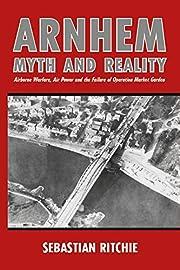 Arnhem: Myth and Reality: Airborne Warfare,…