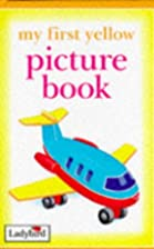 My First Yellow Picture Book Hb (My First…