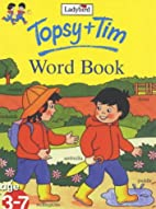 Topsy and Tim Word Book (Topsy & Tim) by…