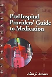 Prehospital Providers' Guide to Medication…