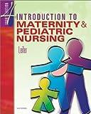 Introduction to maternity & pediatric nursing / Gloria Leifer