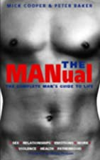 The Manual: The Complete Man's Guide to…