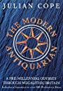 The Modern Antiquarian: A Pre-Millennial Odyssey Through Megalithic Britain - Julian Cope