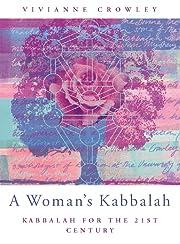 A Woman's Kabbalah: Kabbalah for the 21st…