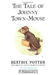The Tale of Johnny Town-mouse (Peter Rabbit)…