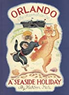 Orlando the Marmalade Cat: A Seaside Holiday…