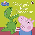 Peppa Pig: George's New Dinosaur by n/a