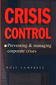 Crisis control : preventing and managing…