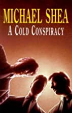 A Cold Conspiracy by Michael Shea