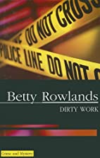 Dirty Work by Betty Rowlands