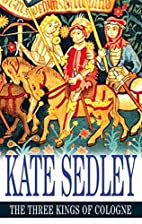 The Three Kings of Cologne by Kate Sedley