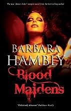 Blood Maidens by Barbara Hambly