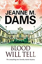 Blood Will Tell by Jeanne M. Dams