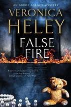 False Fire by Veronica Heley
