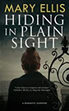 Hiding in Plain Sight by Mary Ellis