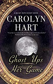 Ghost Ups Her Game (A Bailey Ruth Ghost…
