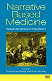 Narrative based medicine : dialogue and discourse in clinical practice / edited by Trisha Greenhalgh, Brian Hurwitz