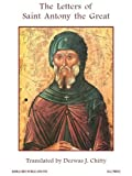The letters of Saint Antony the Great / translated with an introduction by Derwas J. Chitty; foreword by Kallistos of Diokleia