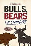 Bulls, bears & a croupier : the insider's guide to profiting from the Australian stockmarket / Matthew Kidman