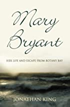 Mary Bryant: Her Life and Escape from Botany…
