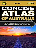 Concise atlas of Australia / cartographers: Bruce McGurty, Emily Maffei, Claire Johnstone ; editorial: Marg Bowman and Anna Collett ; produced and published in Australia by Universal Publishers Pty Ltd