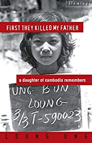 First They Killed My Father de Loung Ung