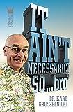 It ain't necessarily so-- bro' / Karl Kruszelnicki