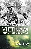 Vietnam : the Australian war / Paul Ham