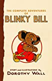 The complete adventures of Blinky Bill / written and illustrated by Dorothy Wall