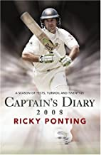 Ricky Ponting's Captains Diary 2008: A…