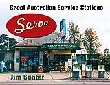Servo : great Australian service stations / Jim Sonter