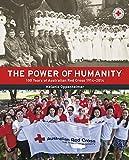 The power of humanity : 100 years of Australian Red Cross 1914-2014 / Melanie Oppenheimer