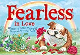 Fearless in love / written by Colin Thompson ; illustrated by Sarah Davis