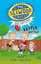 The Selwood Boys: Battle Royale by Tony…