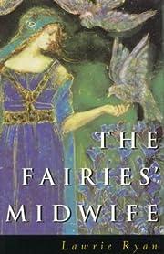 The Fairies' Midwife de Lawrie Ryan