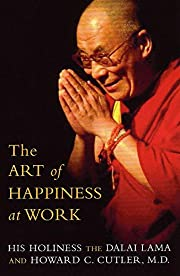 The art of happiness at work de Dalai Lama…