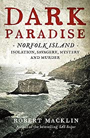 Dark paradise : Norfolk Island : isolation,…