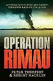 Operation Rimau : Australia's heroic and daring commando raid on Singapore / Peter Thompson & Robert Macklin