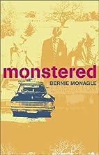 Monstered by Bernie Monagle