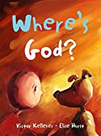 Where's God? by Victor Kelleher