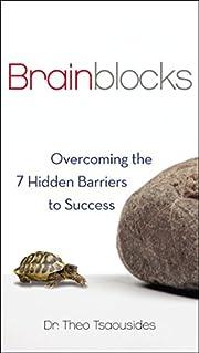 Brainblocks: Overcoming the 7 Hidden…