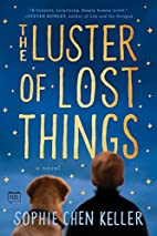 The Luster of Lost Things by Sophie Chen…